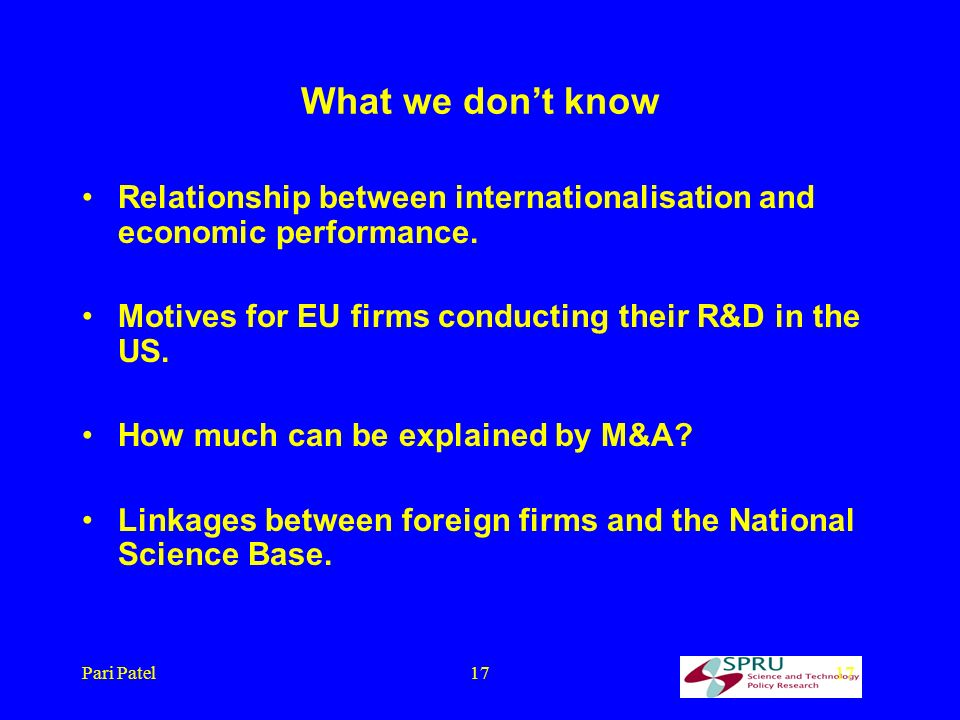 Pari Patel17 What we dont know Relationship between internationalisation and economic performance.