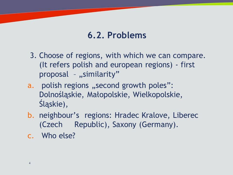 4 6.2. Problems 3. Choose of regions, with which we can compare.