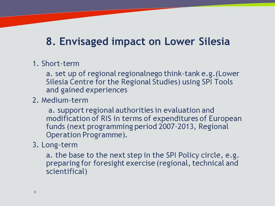 6 8. Envisaged impact on Lower Silesia 1. Short-term a.