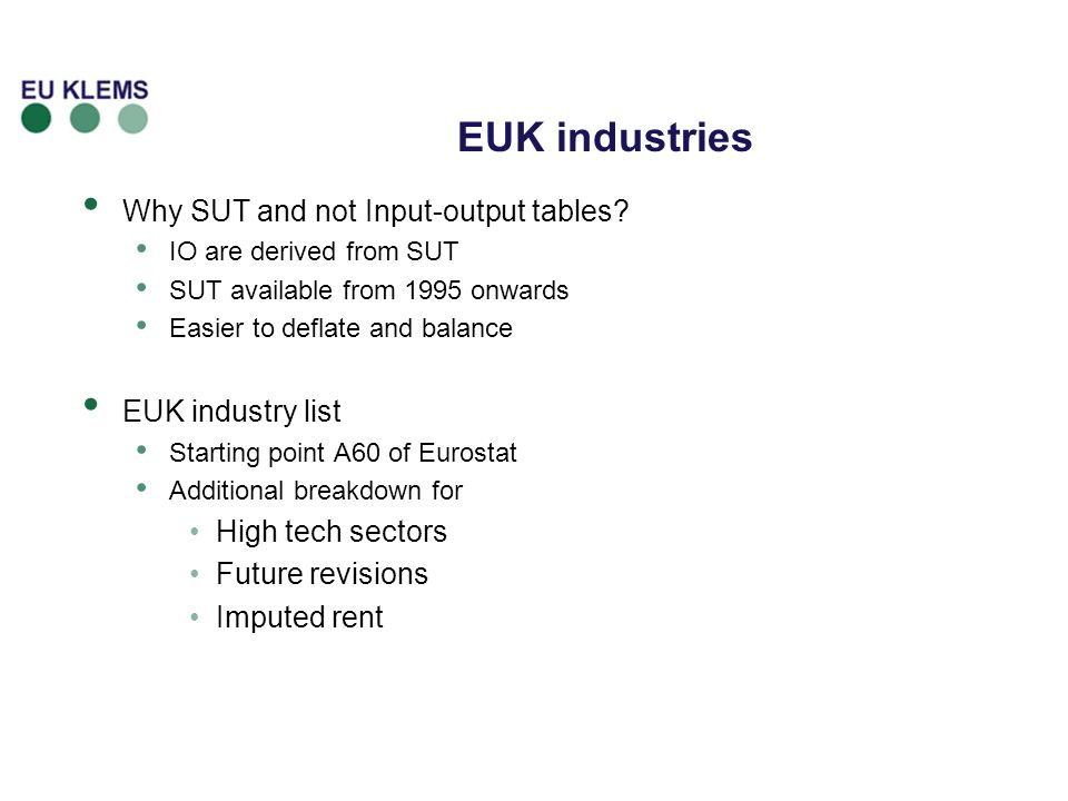 EUK industries Why SUT and not Input-output tables.