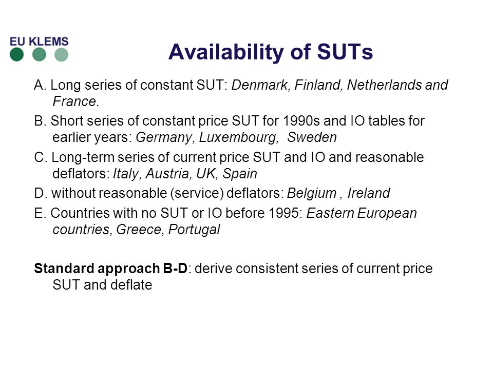 Availability of SUTs A. Long series of constant SUT: Denmark, Finland, Netherlands and France.