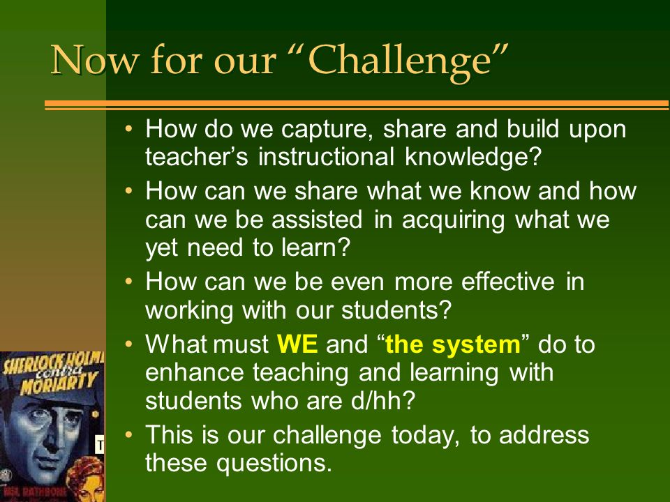 Now for our Challenge How do we capture, share and build upon teachers instructional knowledge.