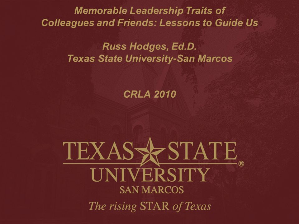 Memorable Leadership Traits of Colleagues and Friends: Lessons to Guide Us Russ Hodges, Ed.D.