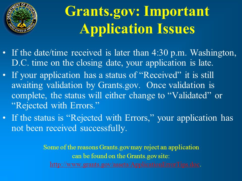 Grants.gov: Important Application Issues If the date/time received is later than 4:30 p.m.