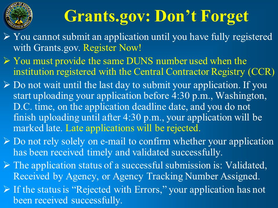 Grants.gov: Dont Forget You cannot submit an application until you have fully registered with Grants.gov.