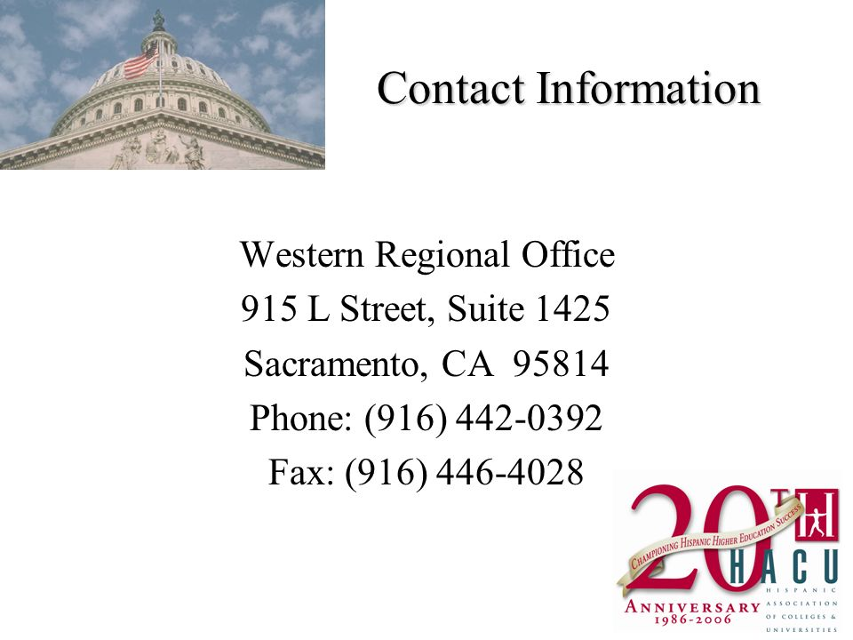 Contact Information Western Regional Office 915 L Street, Suite 1425 Sacramento, CA 95814 Phone: (916) 442-0392 Fax: (916) 446-4028