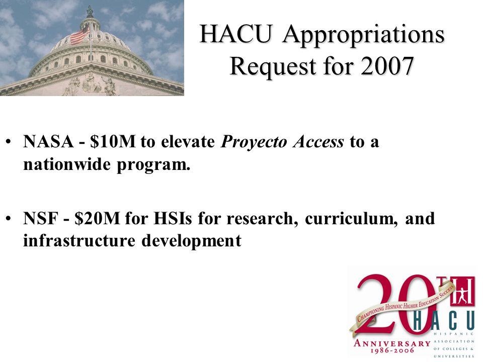 HACU Appropriations Request for 2007 NASA - $10M to elevate Proyecto Access to a nationwide program.