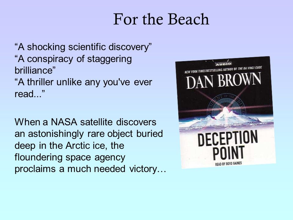 For the Beach A shocking scientific discovery A conspiracy of staggering brilliance A thriller unlike any you ve ever read...