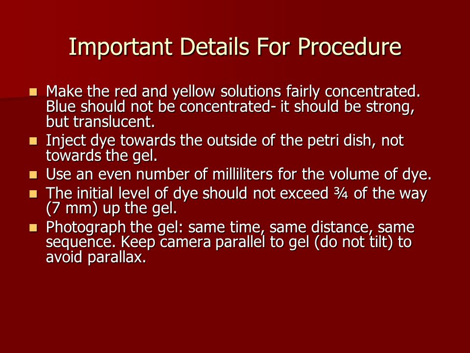 Important Details For Procedure Make the red and yellow solutions fairly concentrated.