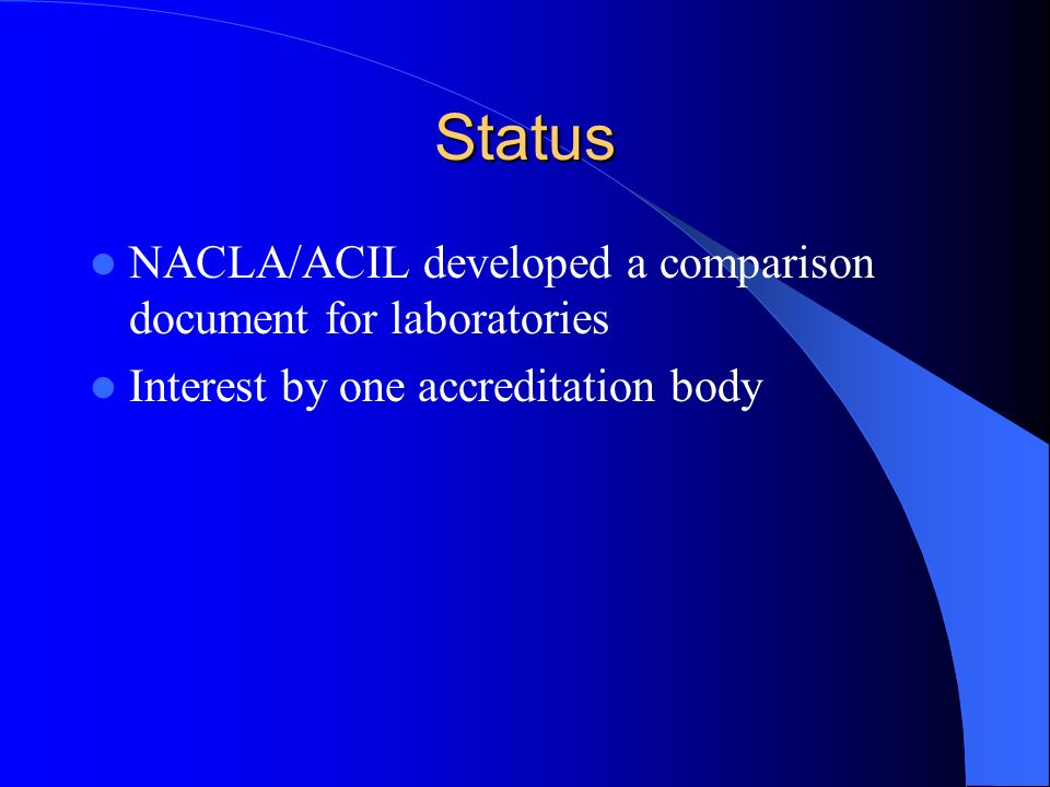 Status NACLA/ACIL developed a comparison document for laboratories Interest by one accreditation body