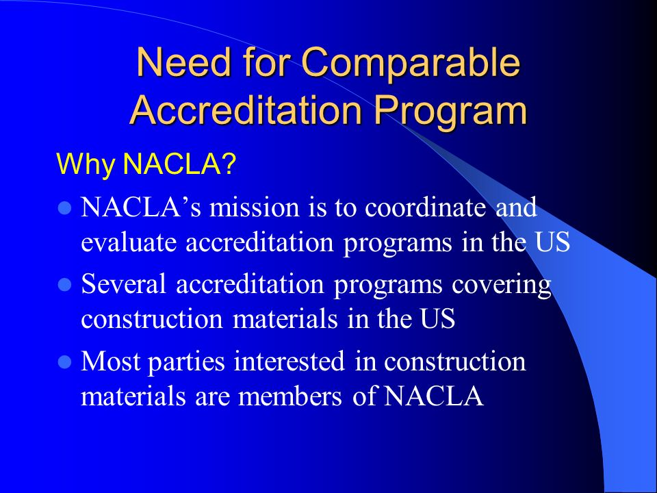 Need for Comparable Accreditation Program Why NACLA.