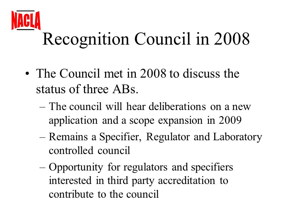 Recognition Council in 2008 The Council met in 2008 to discuss the status of three ABs.