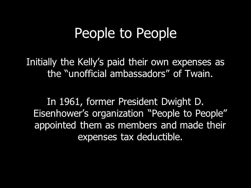People to People Initially the Kellys paid their own expenses as the unofficial ambassadors of Twain.