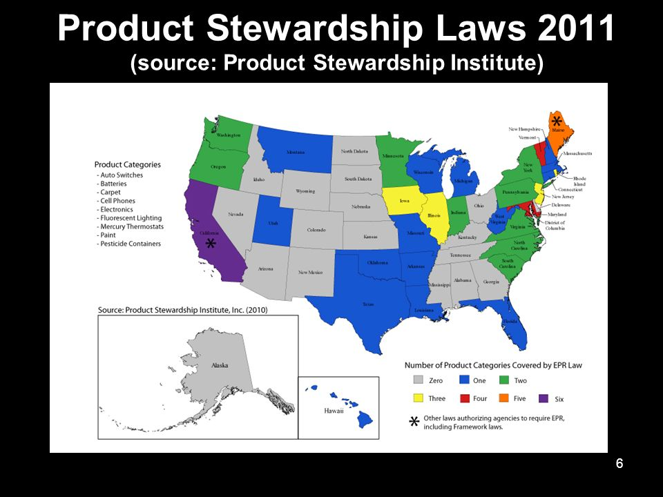 Product Stewardship Laws 2011 (source: Product Stewardship Institute) 6