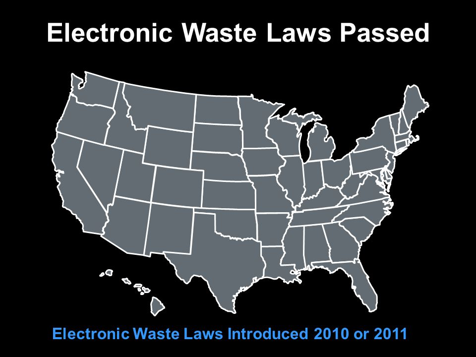 Electronic Waste Laws Passed Electronic Waste Laws Introduced 2010 or 2011