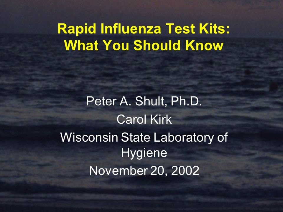 Rapid Influenza Test Kits: What You Should Know Peter A.