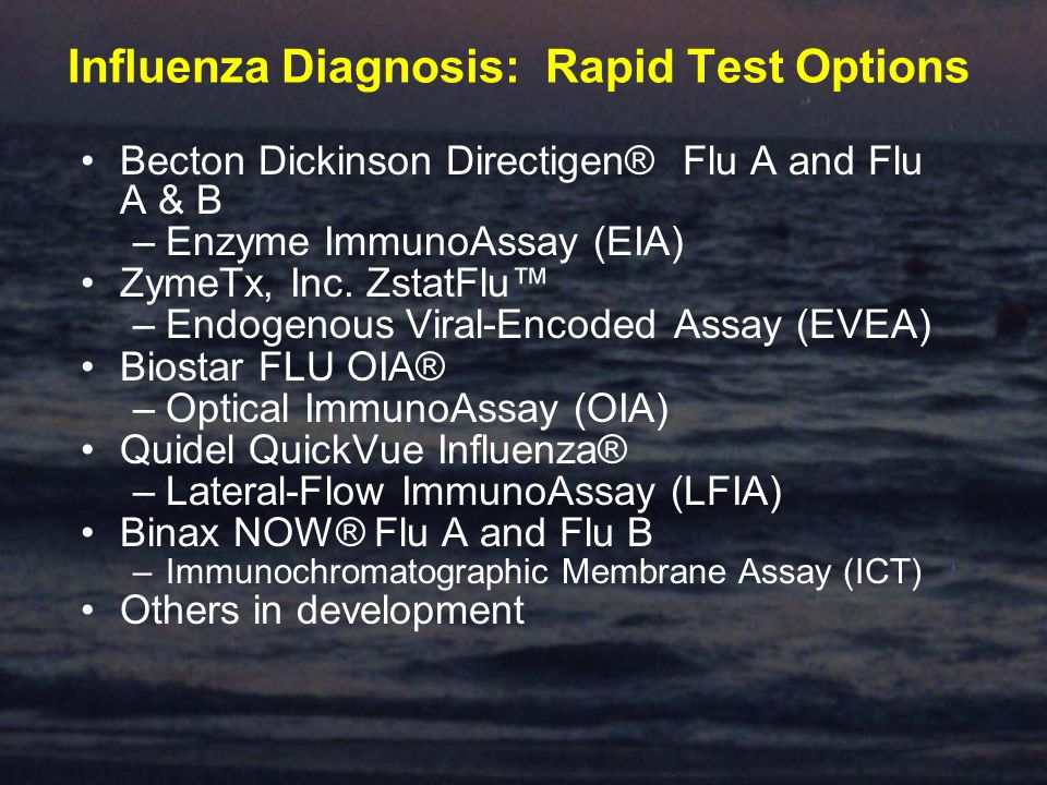Influenza Diagnosis: Rapid Test Options Becton Dickinson Directigen® Flu A and Flu A & B –Enzyme ImmunoAssay (EIA) ZymeTx, Inc.