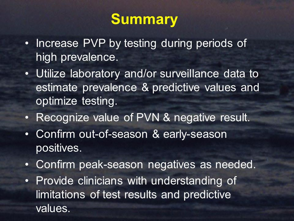 Summary Increase PVP by testing during periods of high prevalence.