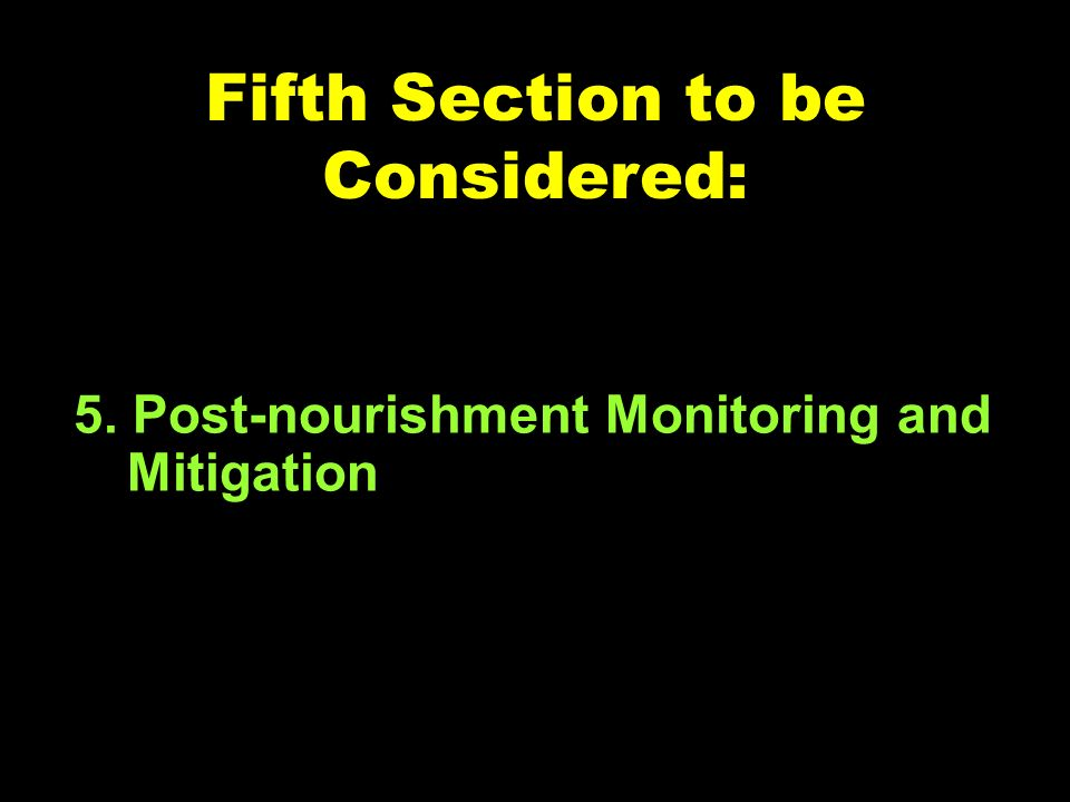 Fifth Section to be Considered: 5. Post-nourishment Monitoring and Mitigation