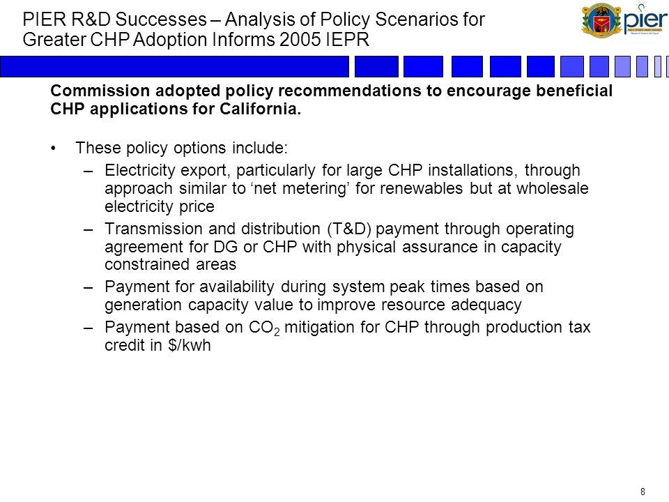 7 Market potential analysis for CHP identified cost/benefits, MW additions and policies necessary.