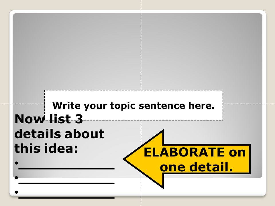 Write your topic sentence here.
