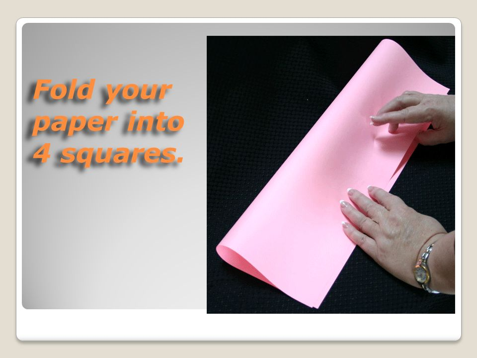 Fold your paper into 4 squares.