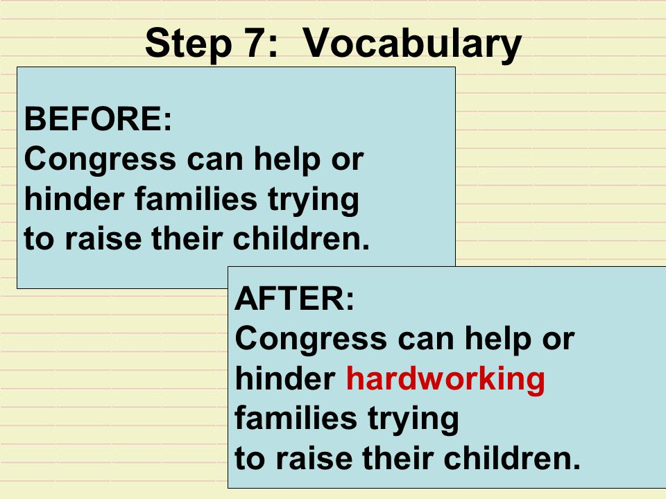 Step 7: Vocabulary BEFORE: Congress can help or hinder families trying to raise their children.