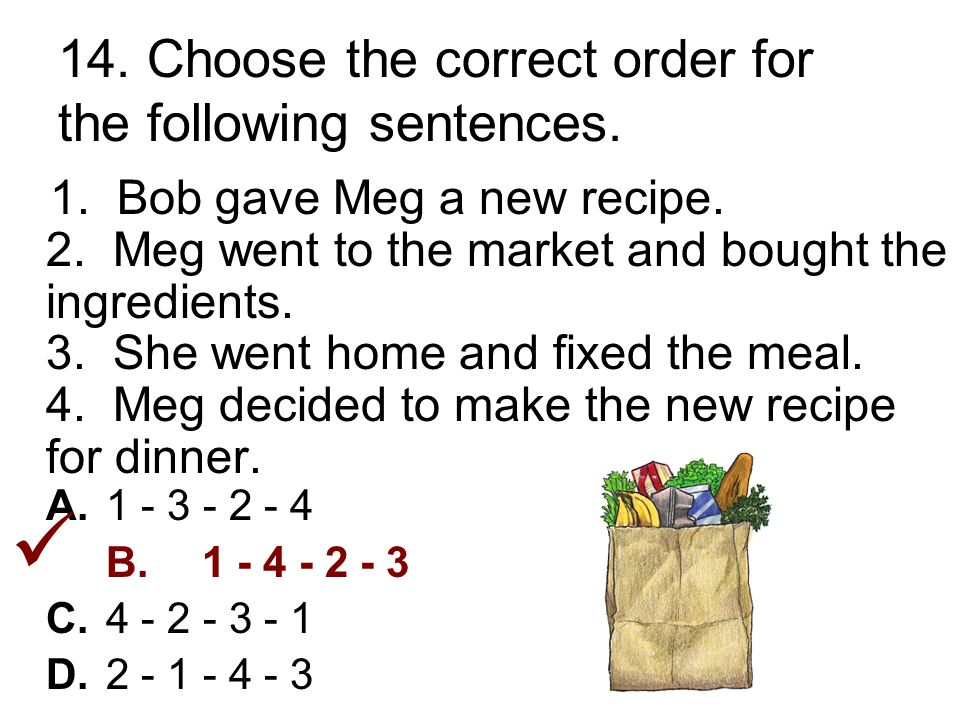 14. Choose the correct order for the following sentences.
