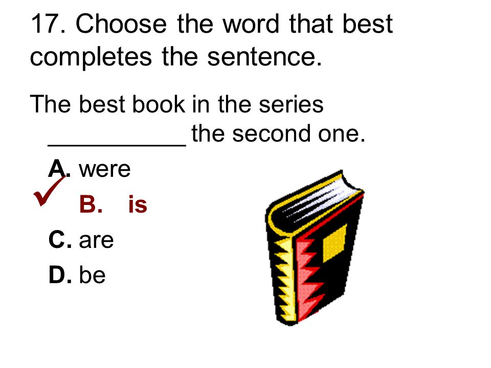 17. Choose the word that best completes the sentence.