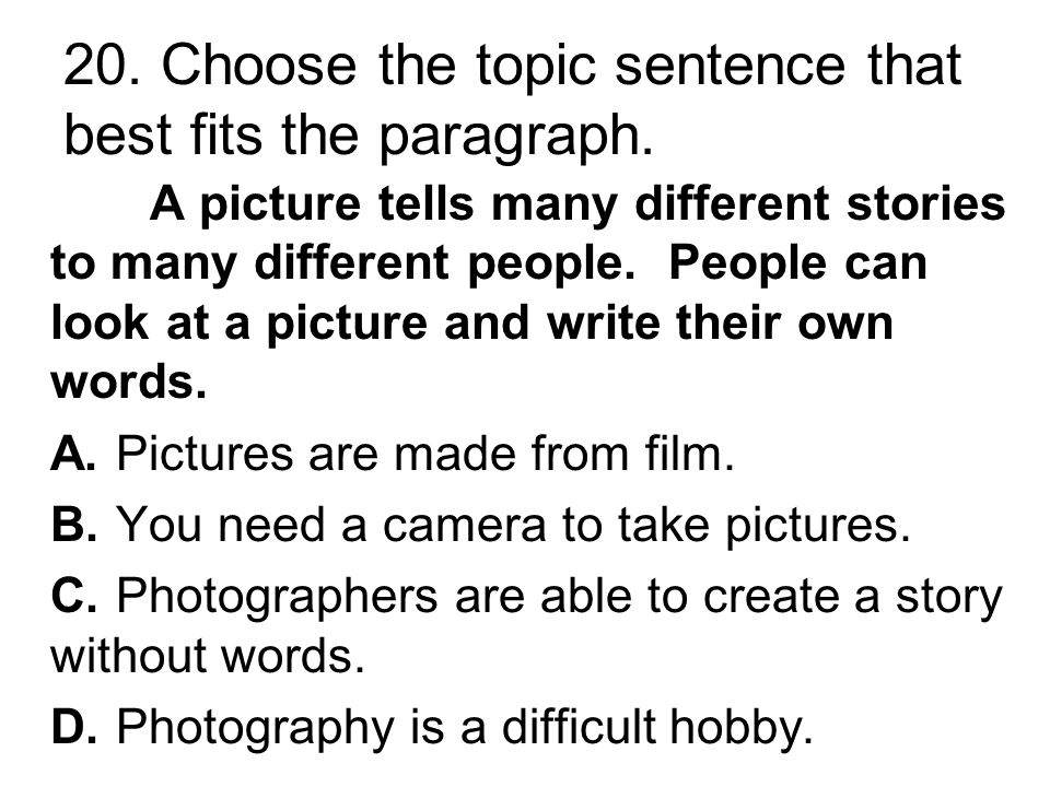 19. Choose the topic sentence that best fits the paragraph.