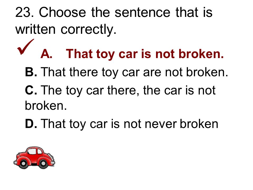 23. Choose the sentence that is written correctly.