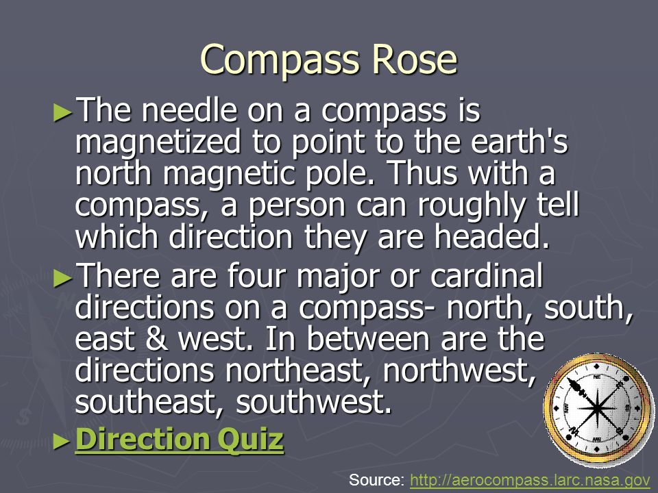 Compass Rose The needle on a compass is magnetized to point to the earth s north magnetic pole.