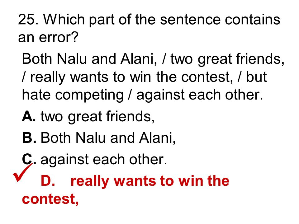 25. Which part of the sentence contains an error.
