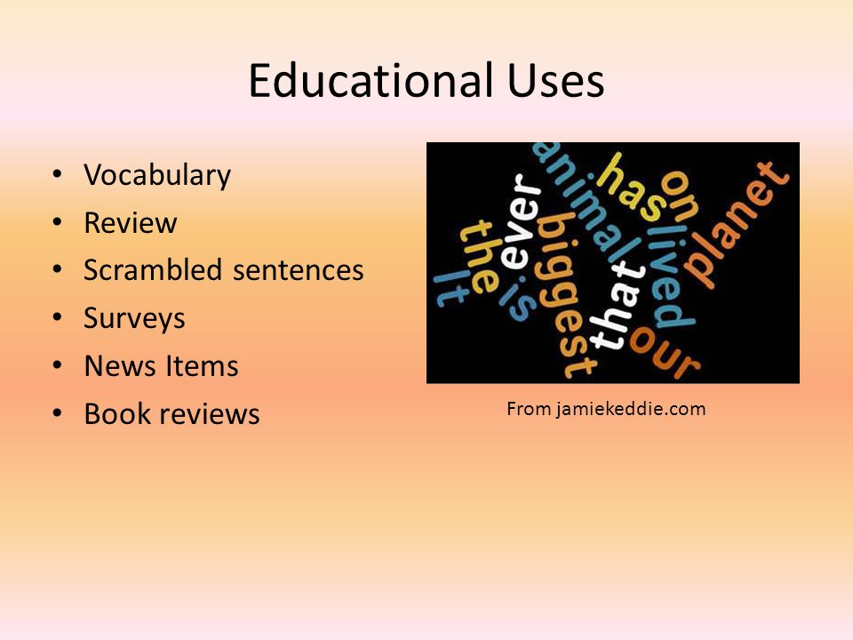 Educational Uses Vocabulary Review Scrambled sentences Surveys News Items Book reviews From jamiekeddie.com