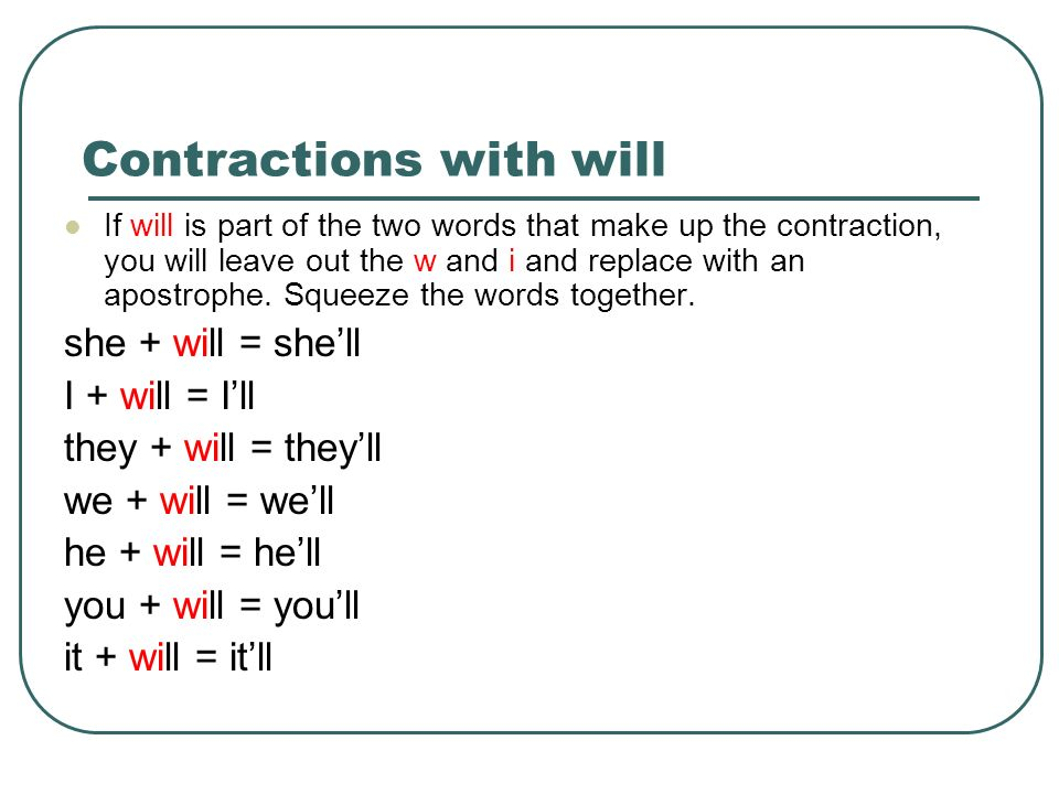 Contractions with are If are is part of the two words that make up the contraction, you will leave out the a and replace with an apostrophe.