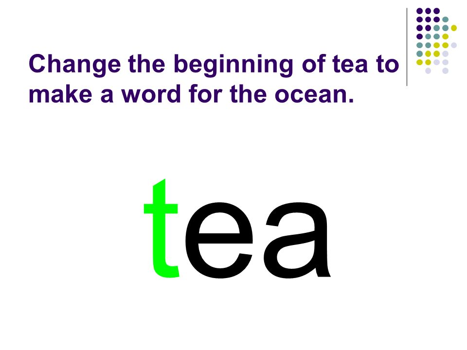 tea You should have spelled…