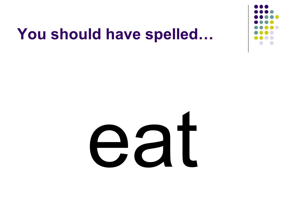treat Take away two letters in treat to make a word for an action you perform when youre hungry.