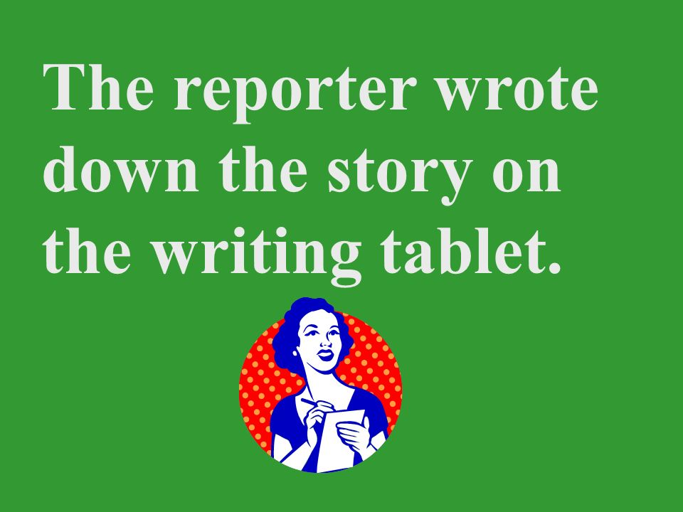 The reporter wrote down the story on the writing tablet.