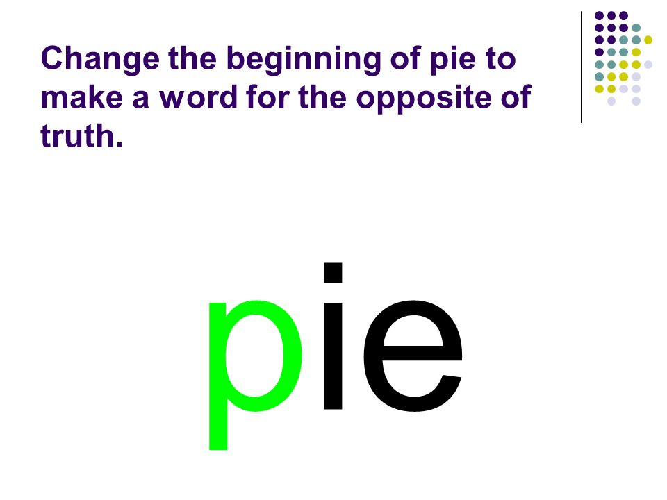 pie You should have spelled…