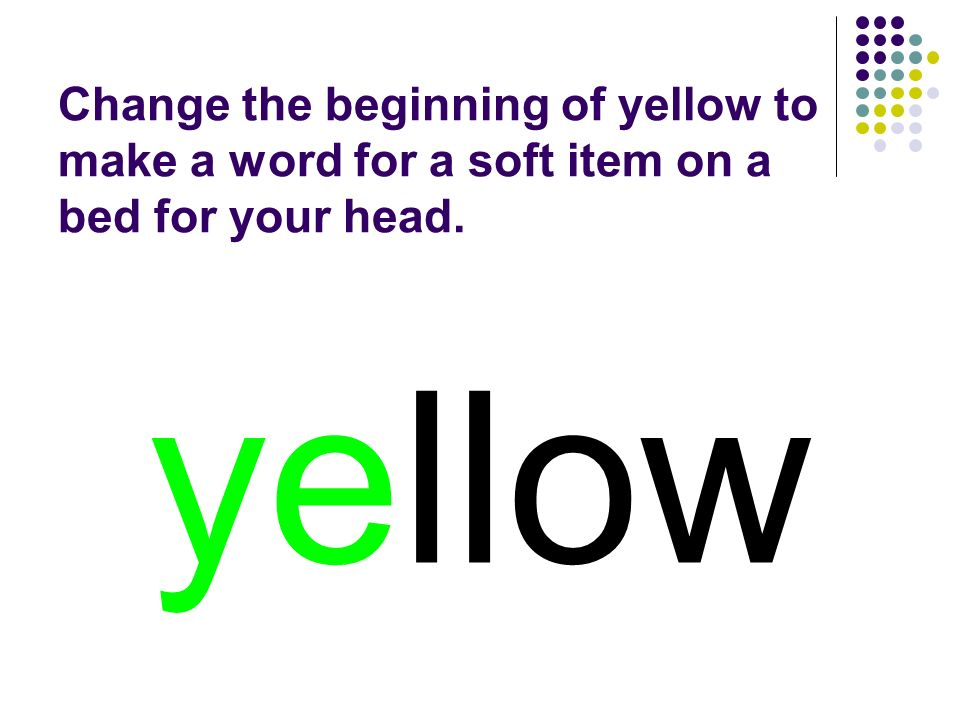 yellow You should have spelled…