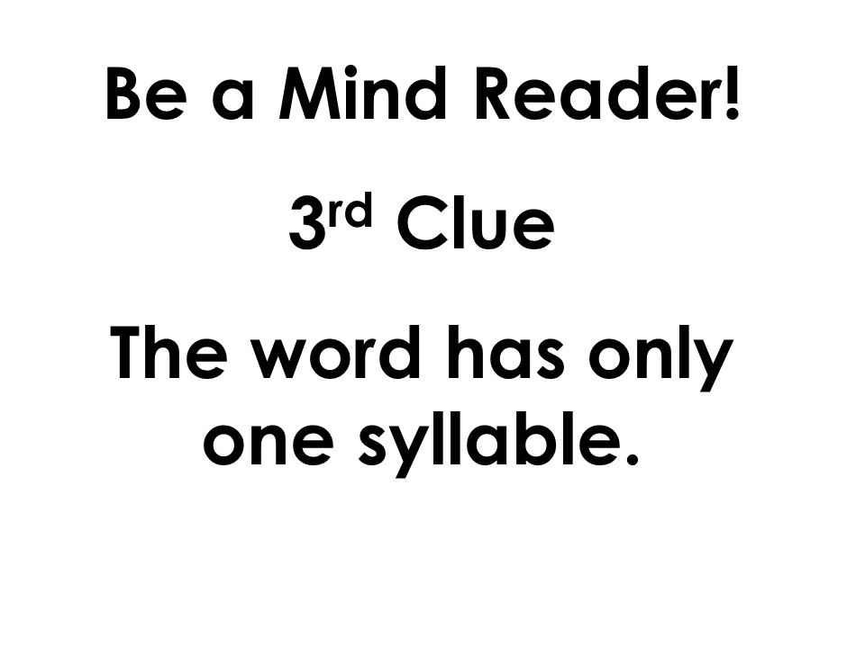 Be a Mind Reader! 2 nd Clue The word has the letters oo in the middle of it.