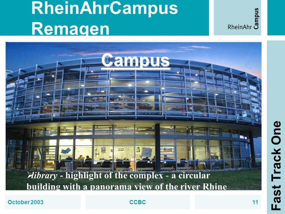 RheinAhrCampus Remagen Fast Track One October 2003CCBC11 Campus library - highlight of the complex - a circular building with a panorama view of the river Rhine