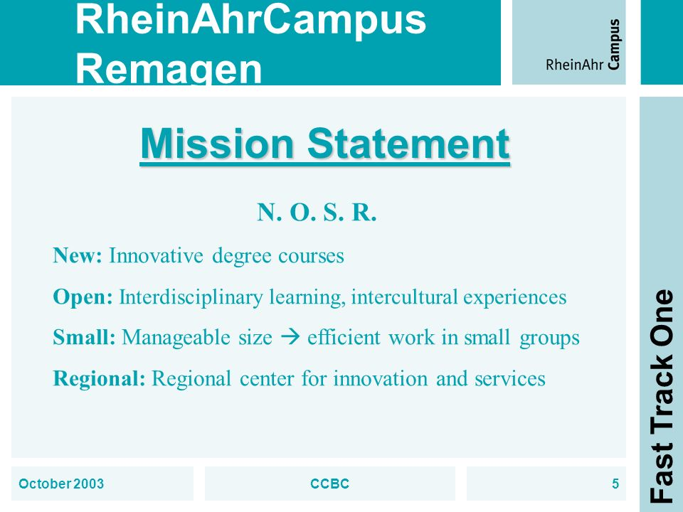 RheinAhrCampus Remagen Fast Track One October 2003CCBC5 Mission Statement N.