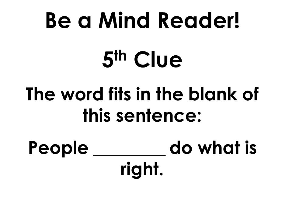 Be a Mind Reader! 4 th Clue The word begins the same as the word shore.