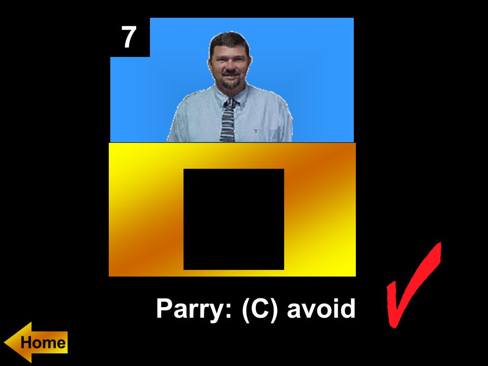 7 Parry: (C) avoid