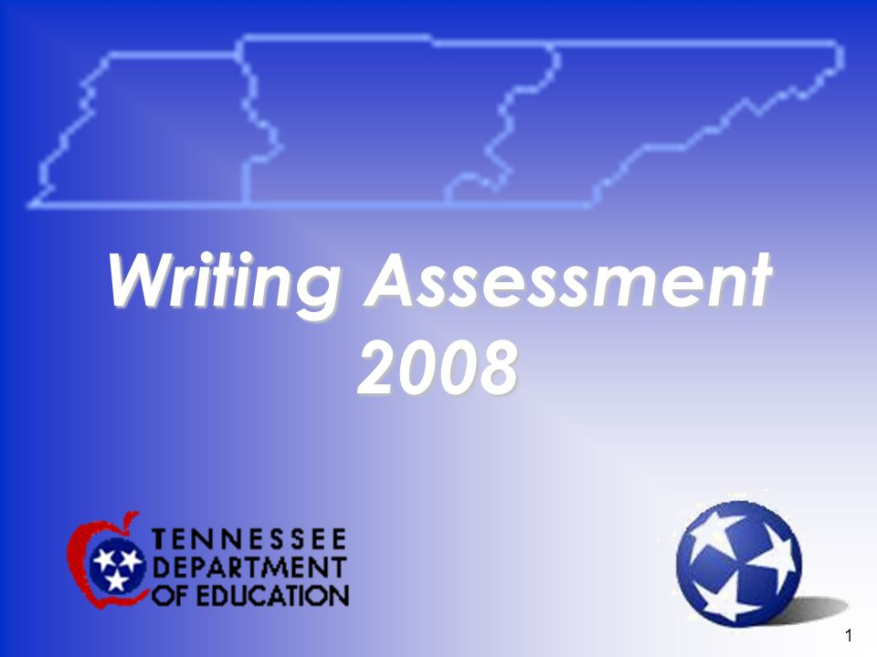 1 Writing Assessment 2008