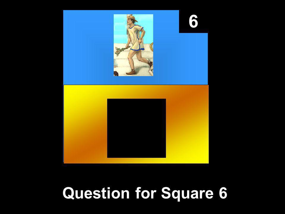6 Question for Square 6