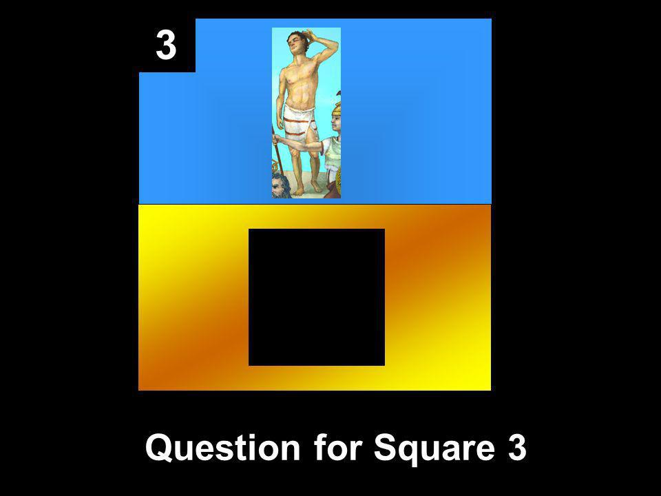 3 Question for Square 3