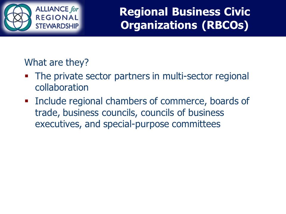 Regional Business Civic Organizations (RBCOs) What are they.