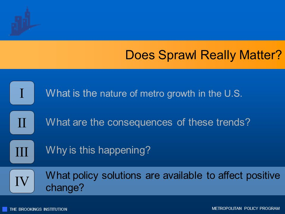 THE BROOKINGS INSTITUTION METROPOLITAN POLICY PROGRAM Does Sprawl Really Matter.